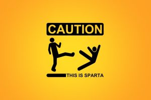 Caution This Is Sparta Wide